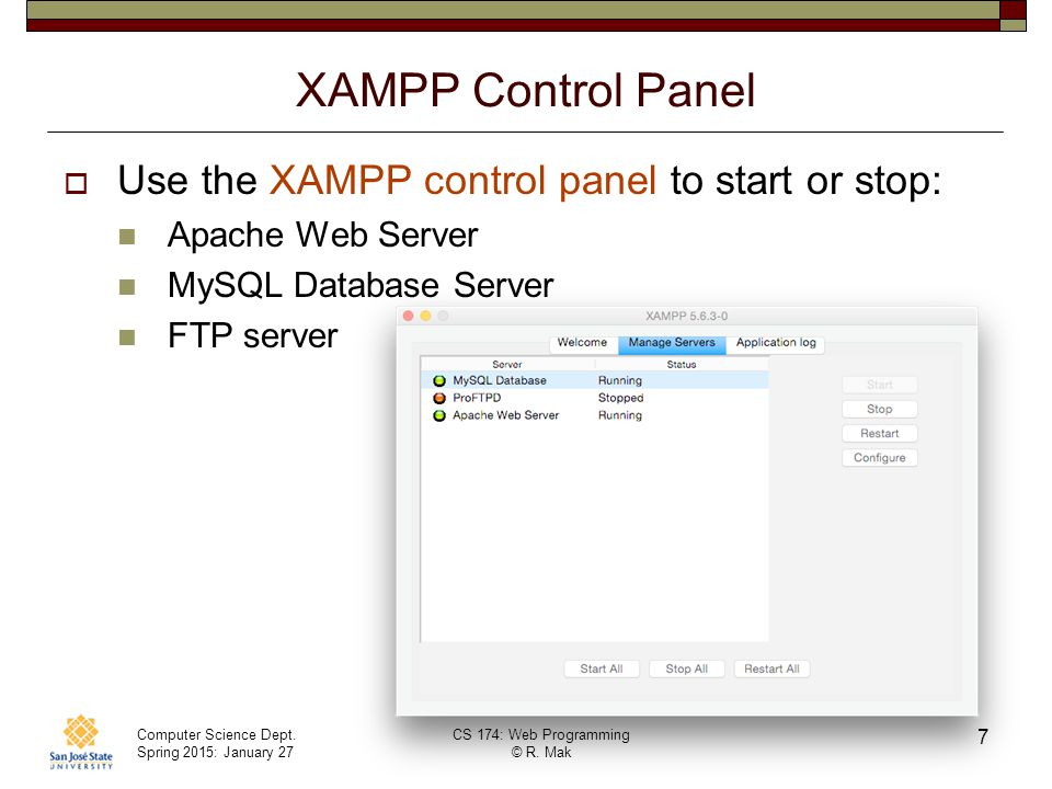 XAMPP Control Panel Use the XAMPP control panel to start or stop: