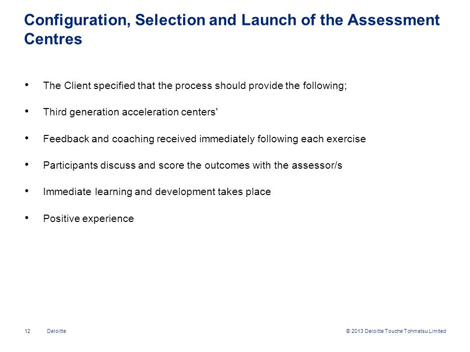 Configuration, Selection and Launch of the Assessment Centres