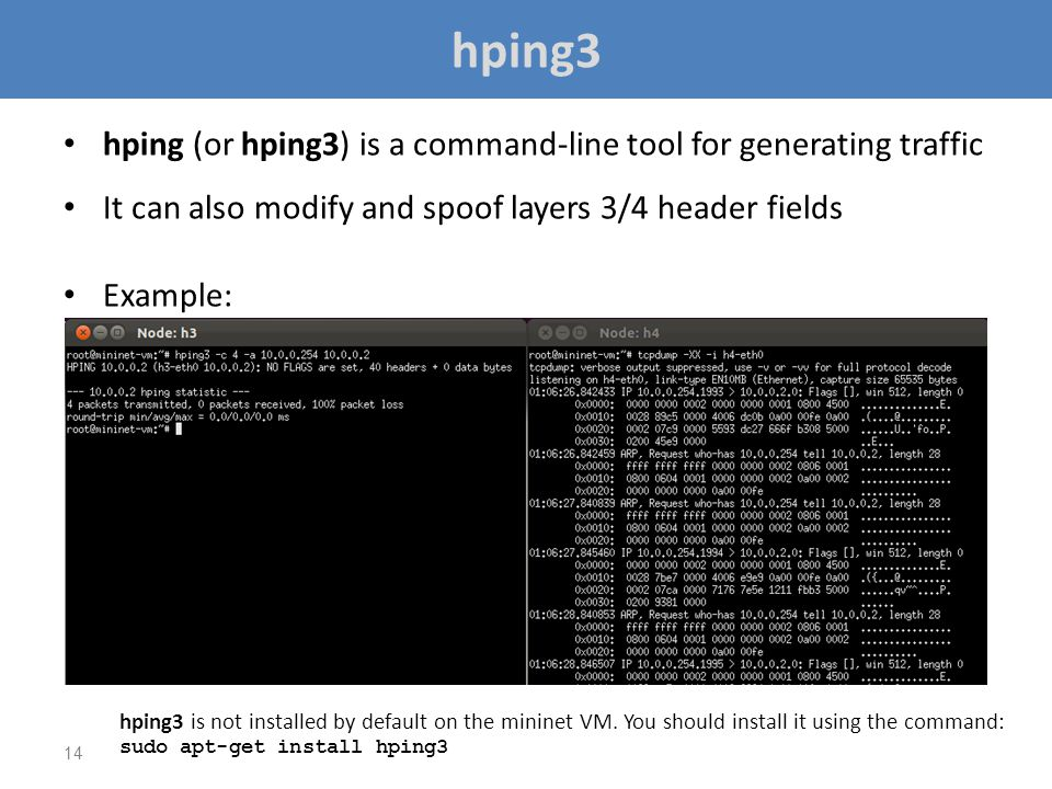 hping3 hping (or hping3) is a command-line tool for generating traffic