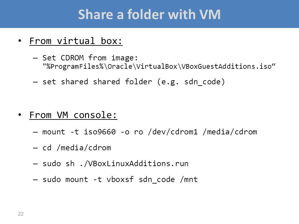 Share a folder with VM From virtual box: From VM console: