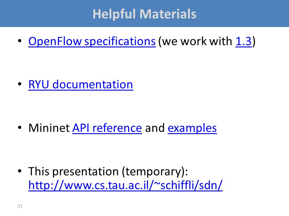 Helpful Materials OpenFlow specifications (we work with 1.3)