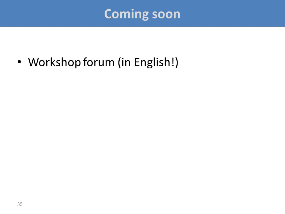 Coming soon Workshop forum (in English!)