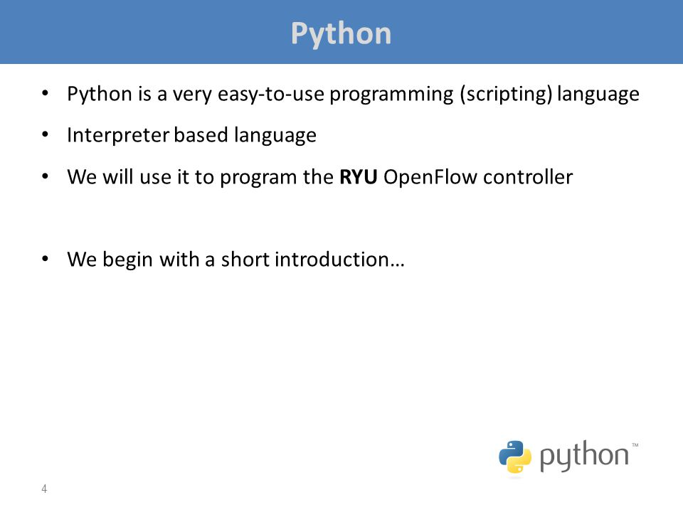 Python Python is a very easy-to-use programming (scripting) language