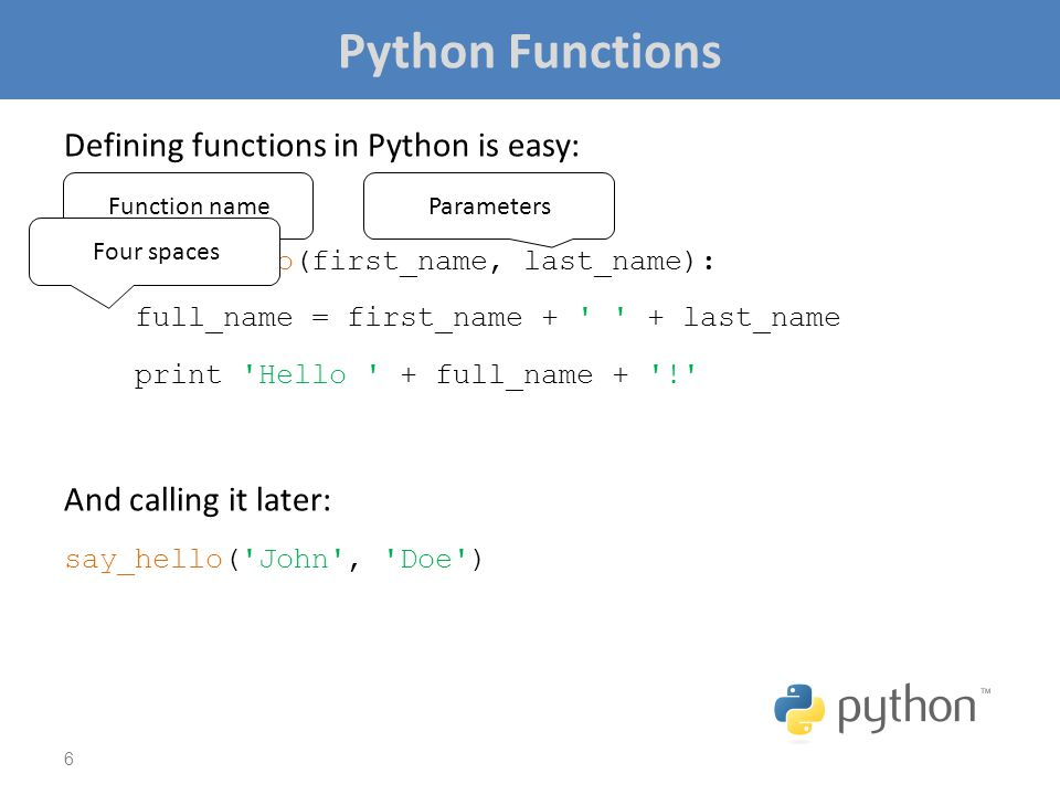 Python Functions Defining functions in Python is easy: