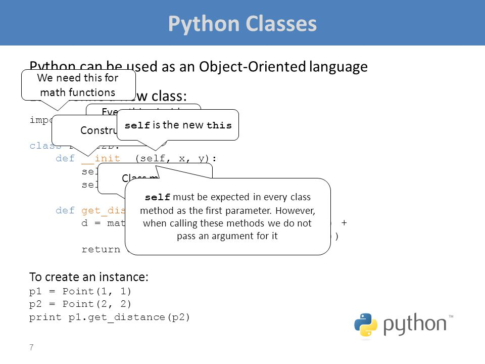 Python Classes Python can be used as an Object-Oriented language