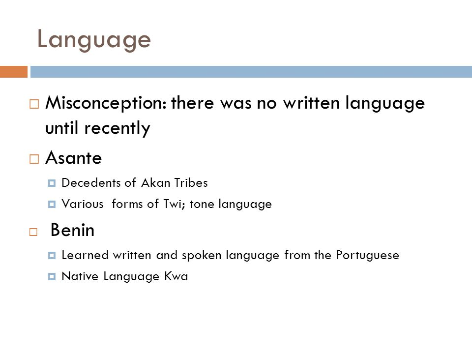 Language Misconception: there was no written language until recently