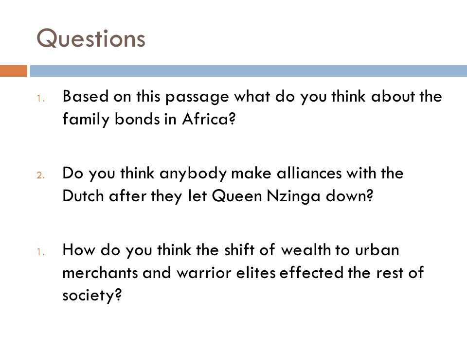 Questions Based on this passage what do you think about the family bonds in Africa