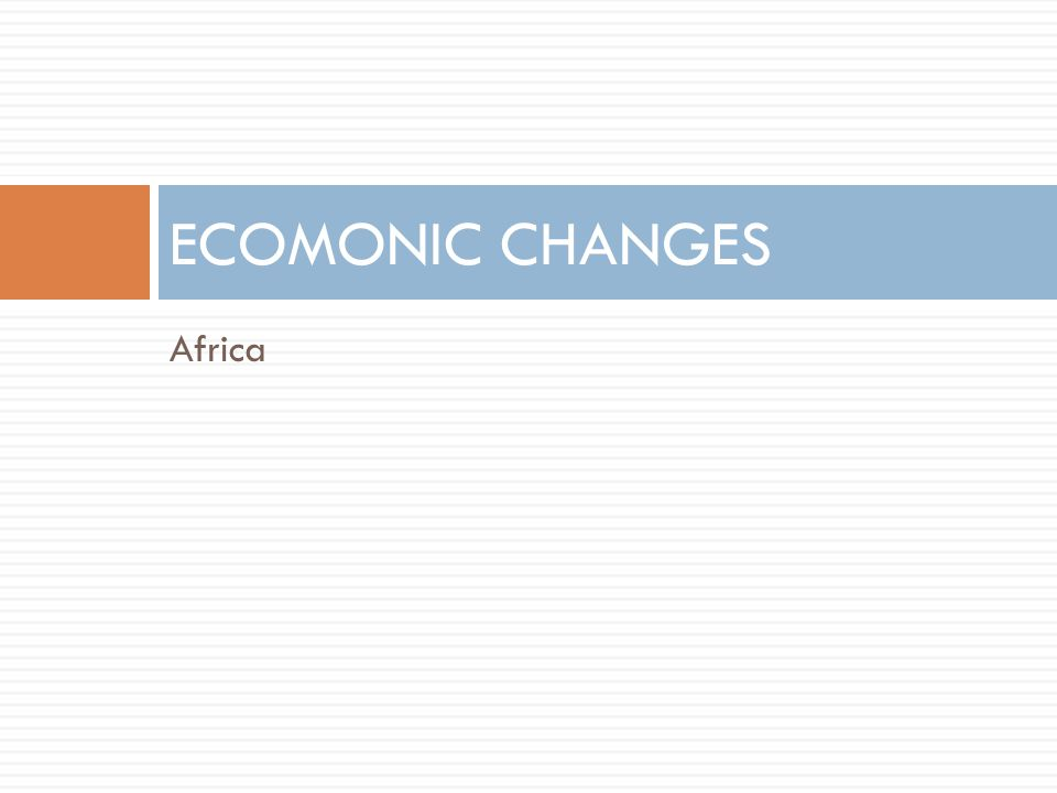 ECOMONIC CHANGES Africa