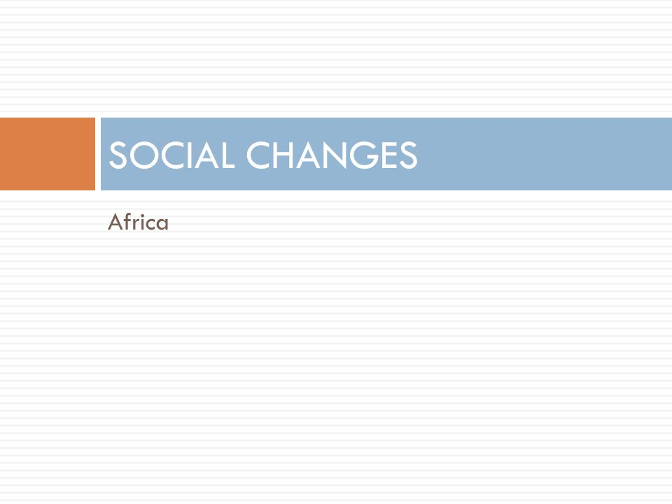 SOCIAL CHANGES Africa