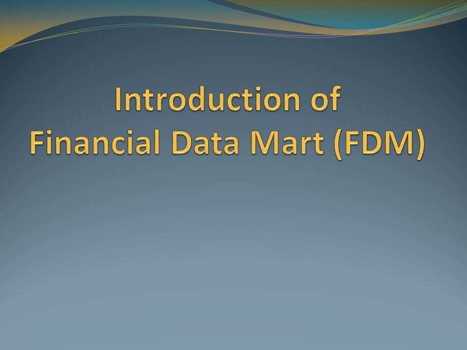 Introduction of Financial Data Mart (FDM)