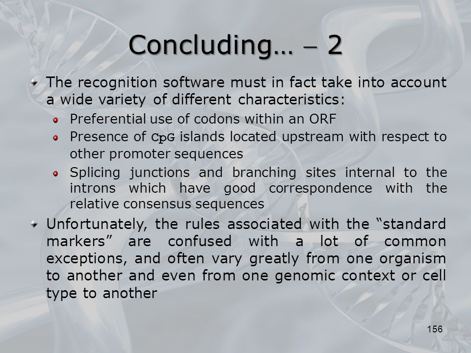 Concluding…  2 The recognition software must in fact take into account a wide variety of different characteristics: