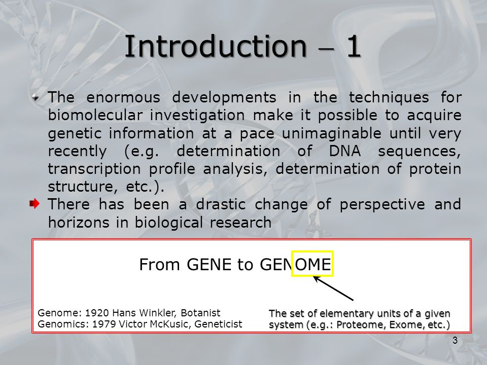Introduction  1 From GENE to GENOME