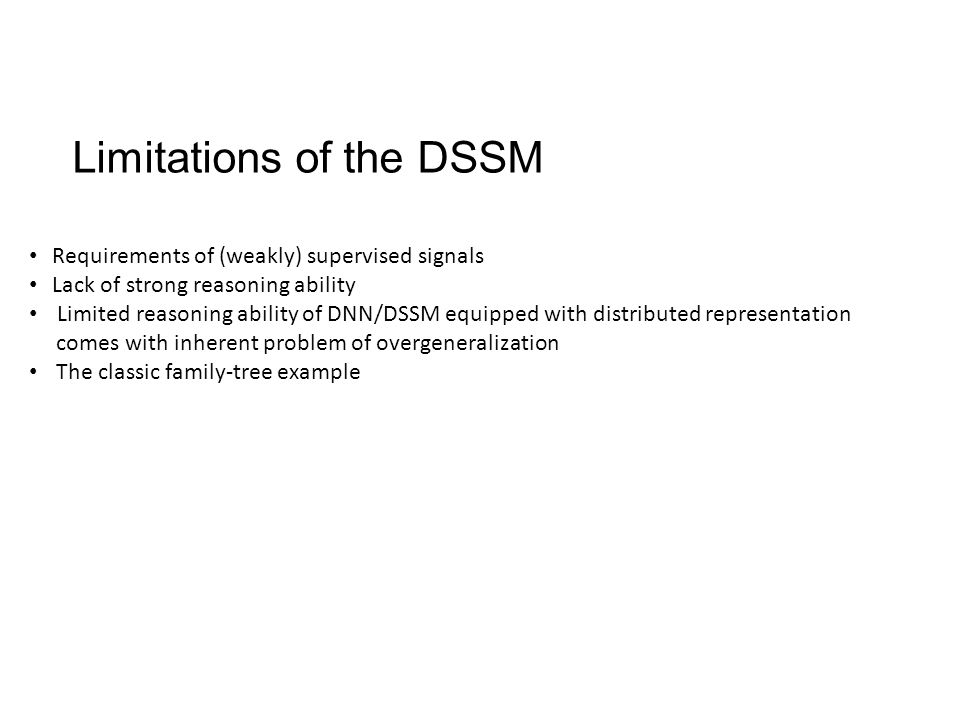 Limitations of the DSSM