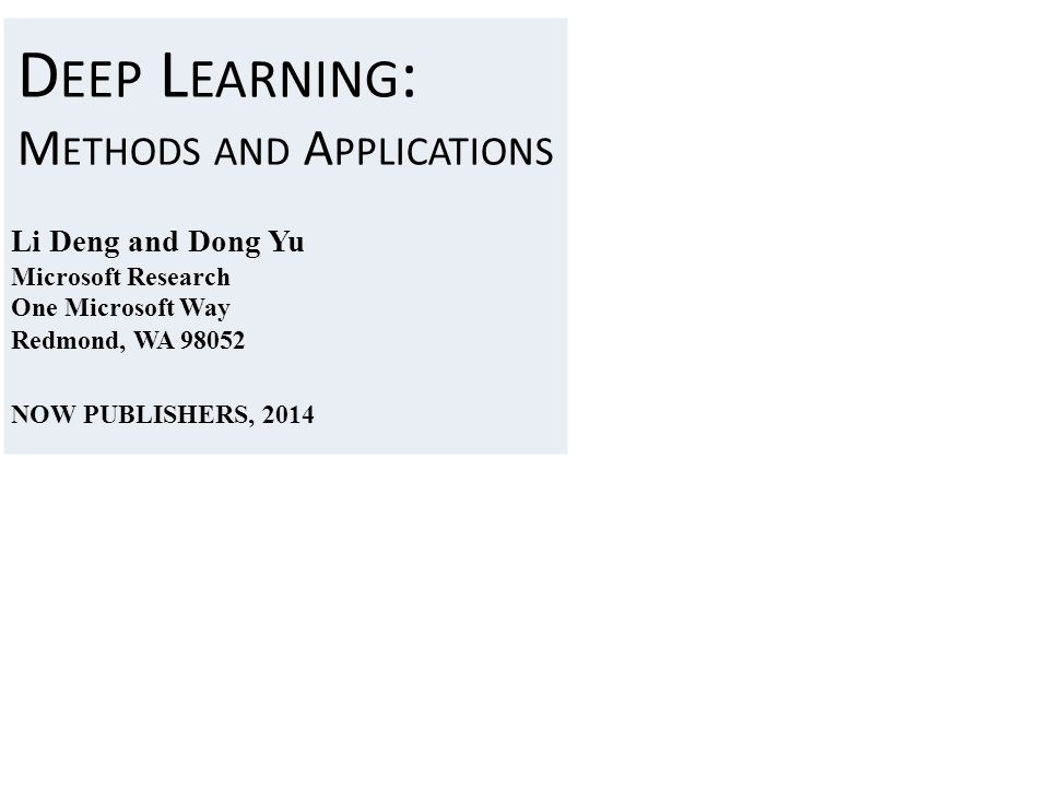 Deep Learning: Methods and Applications Li Deng and Dong Yu