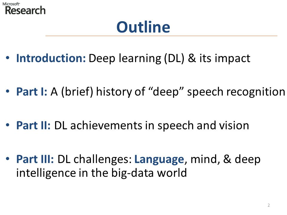 Outline Introduction: Deep learning (DL) & its impact