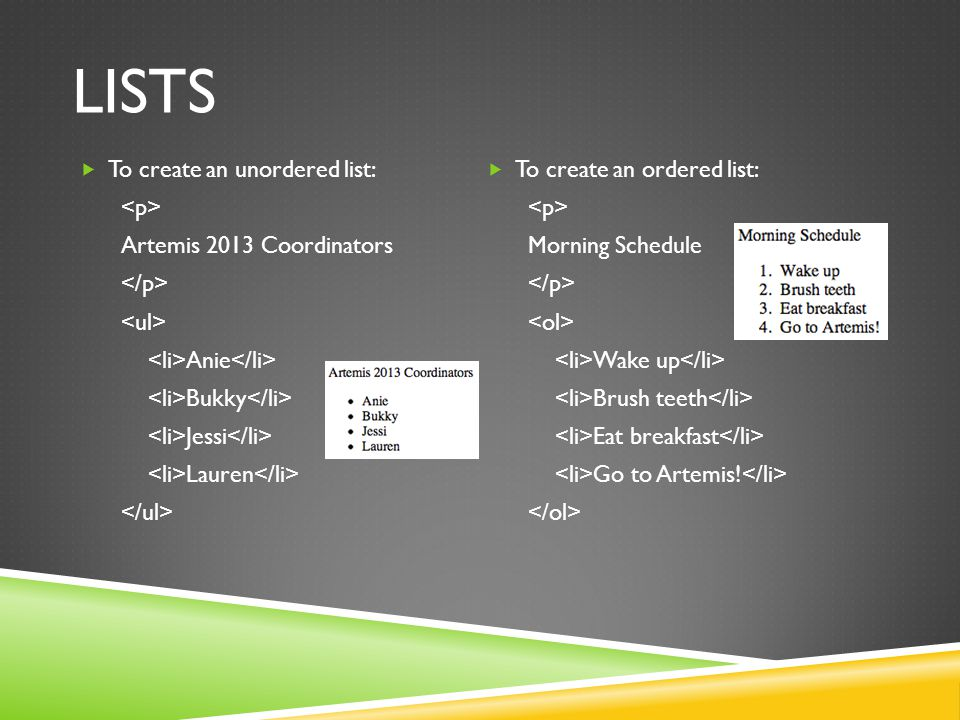 lists To create an unordered list: <p> Artemis 2013 Coordinators