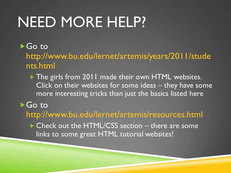 Need more help Go to http://www.bu.edu/lernet/artemis/years/2011/stude nts.html.