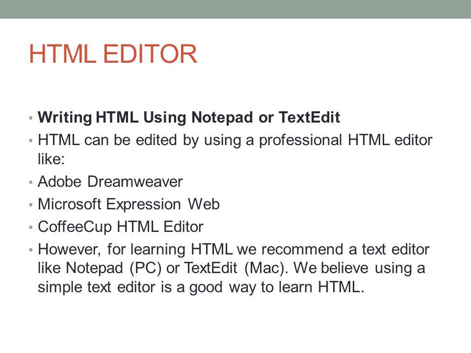 HTML EDITOR Writing HTML Using Notepad or TextEdit