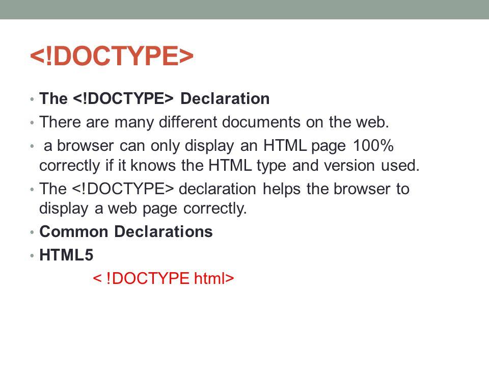 <!DOCTYPE> The <!DOCTYPE> Declaration