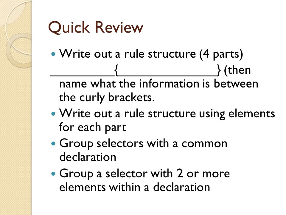Quick Review Write out a rule structure (4 parts)