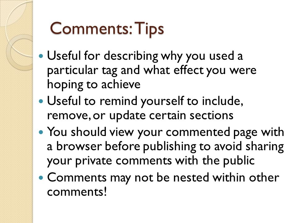 Comments: Tips Useful for describing why you used a particular tag and what effect you were hoping to achieve.