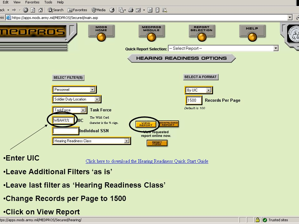 Enter UIC Leave Additional Filters 'as is' Leave last filter as 'Hearing Readiness Class' Change Records per Page to 1500.