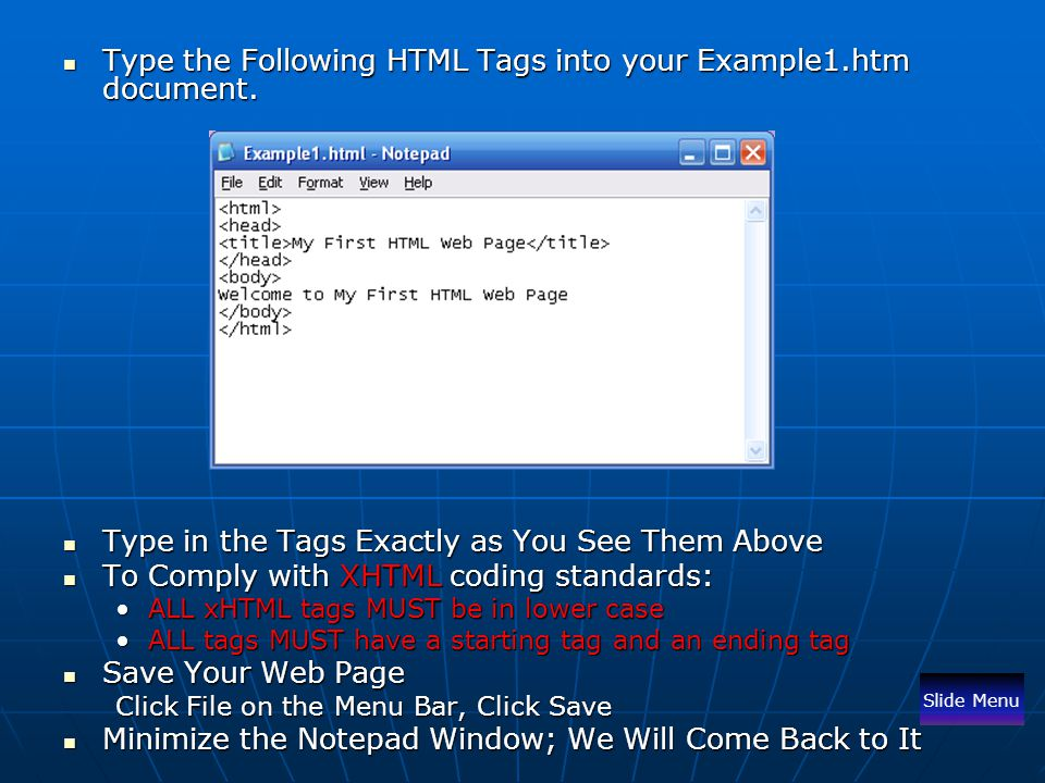Type the Following HTML Tags into your Example1.htm document.