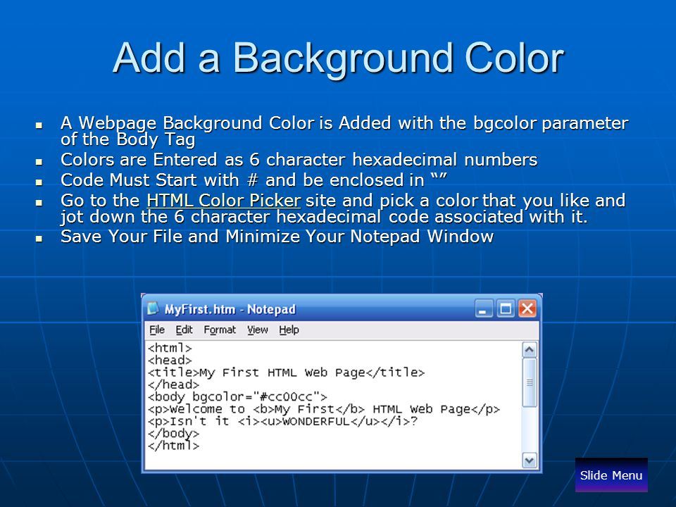 Add a Background Color A Webpage Background Color is Added with the bgcolor parameter of the Body Tag.
