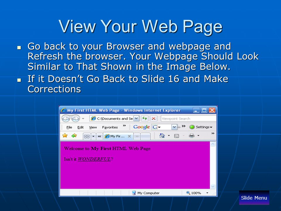 View Your Web Page Go back to your Browser and webpage and Refresh the browser. Your Webpage Should Look Similar to That Shown in the Image Below.