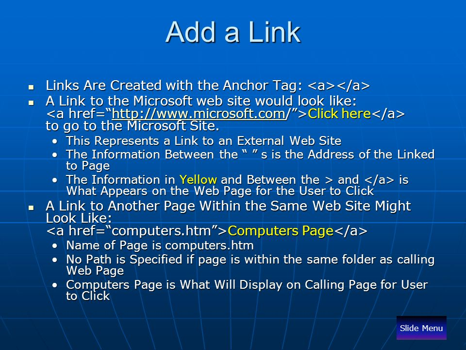 Add a Link Links Are Created with the Anchor Tag: <a></a>