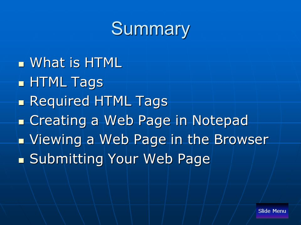 Summary What is HTML HTML Tags Required HTML Tags