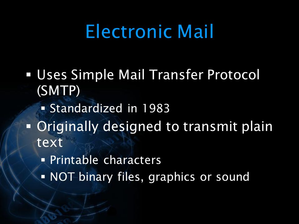 Electronic Mail Uses Simple Mail Transfer Protocol (SMTP)