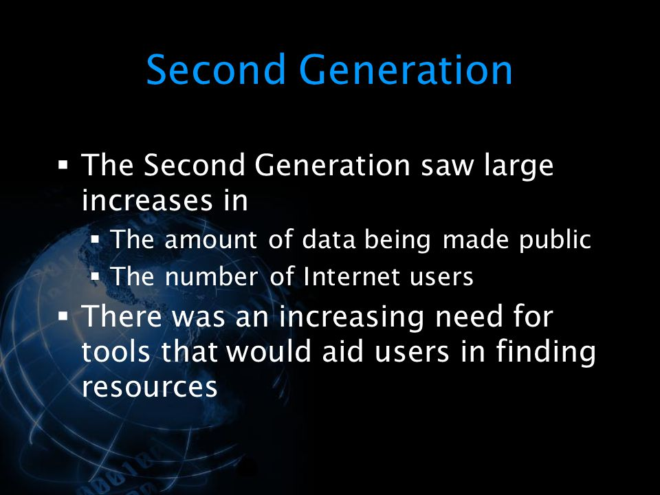 Second Generation The Second Generation saw large increases in