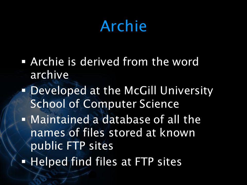 Archie Archie is derived from the word archive