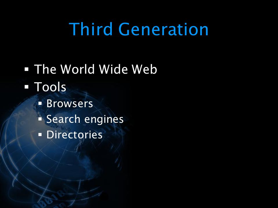Third Generation The World Wide Web Tools Browsers Search engines