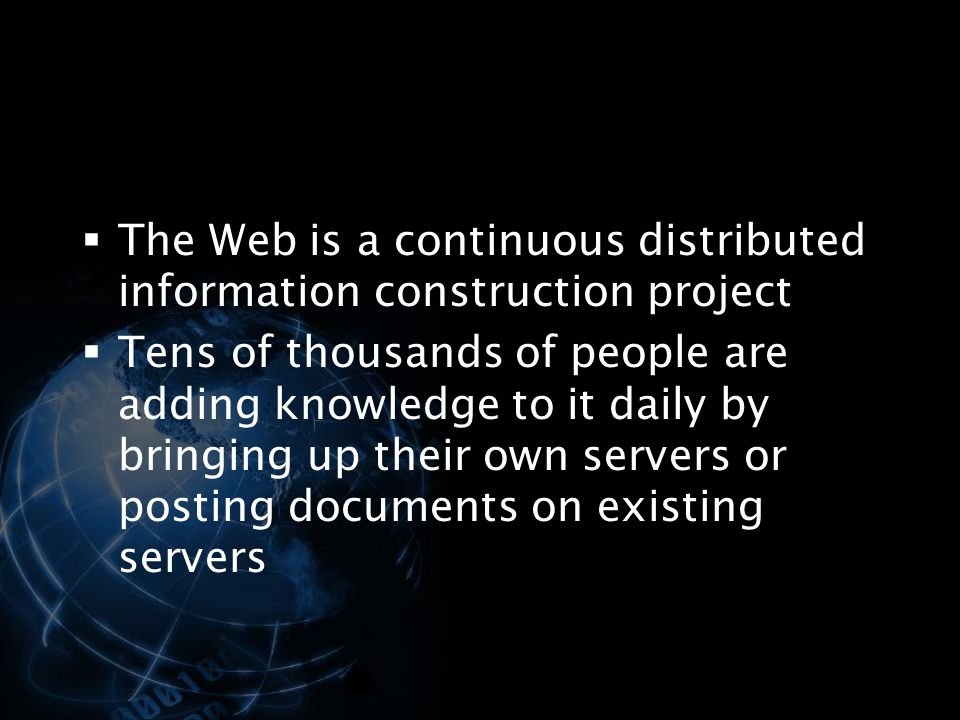 The Web is a continuous distributed information construction project