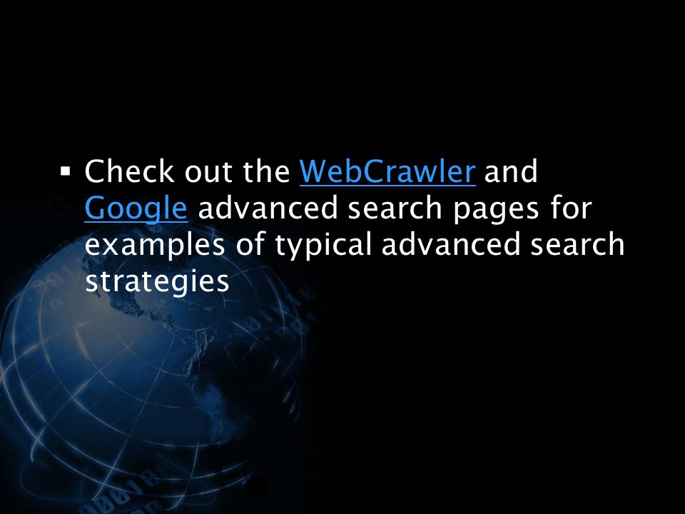 Check out the WebCrawler and Google advanced search pages for examples of typical advanced search strategies