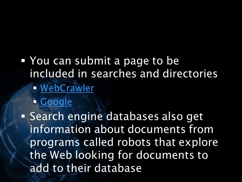You can submit a page to be included in searches and directories