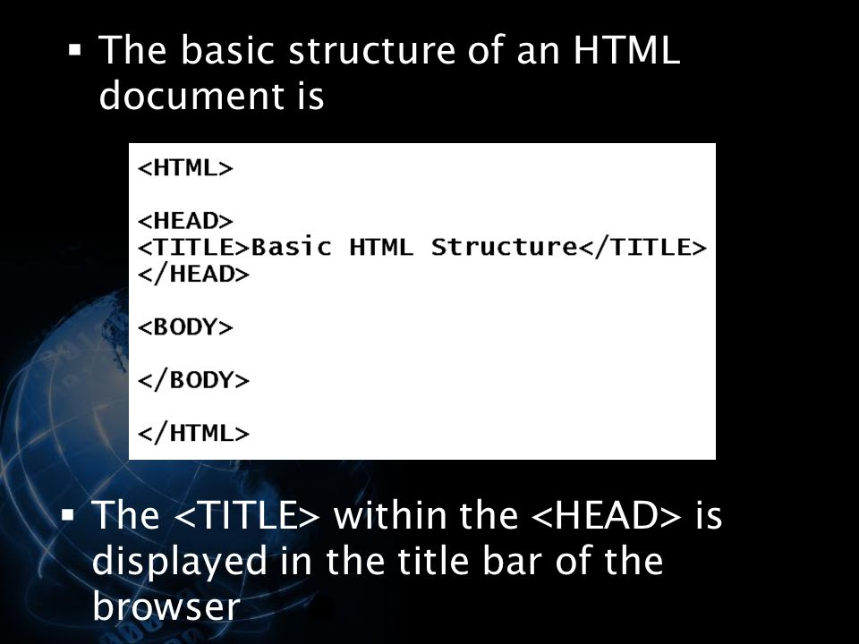 The basic structure of an HTML document is
