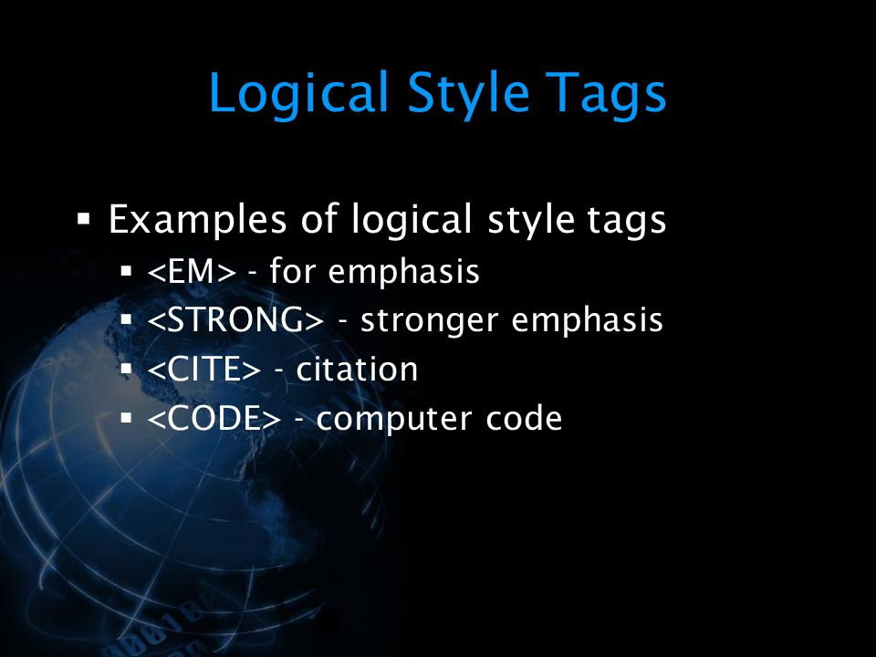 Logical Style Tags Examples of logical style tags