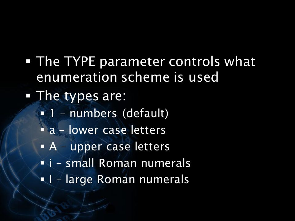 The TYPE parameter controls what enumeration scheme is used