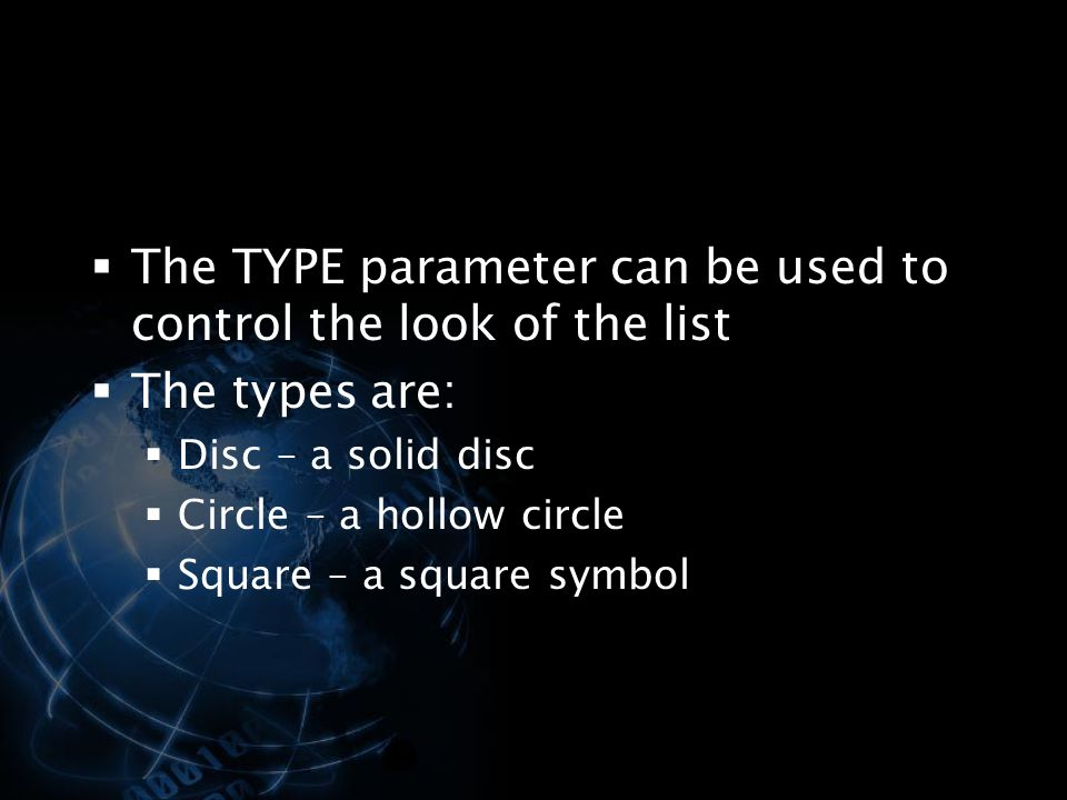 The TYPE parameter can be used to control the look of the list