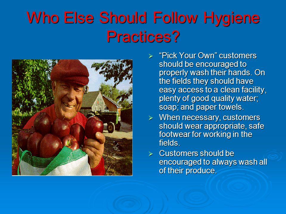Who Else Should Follow Hygiene Practices