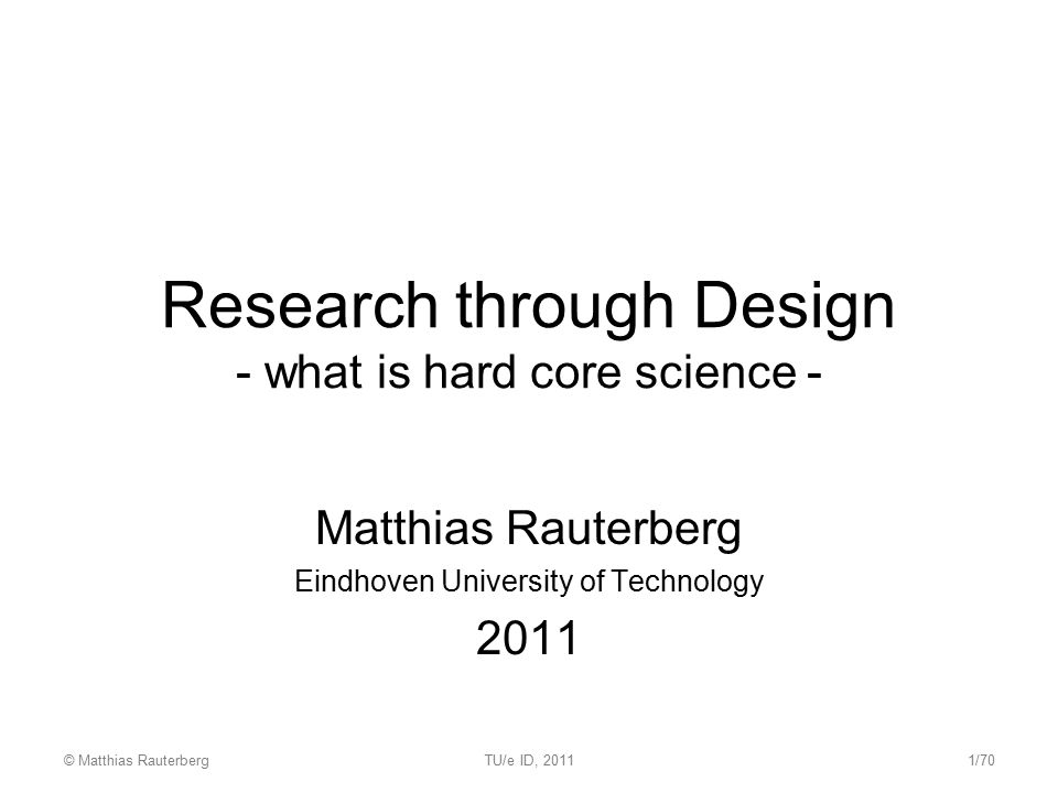 Research through Design - what is hard core science -