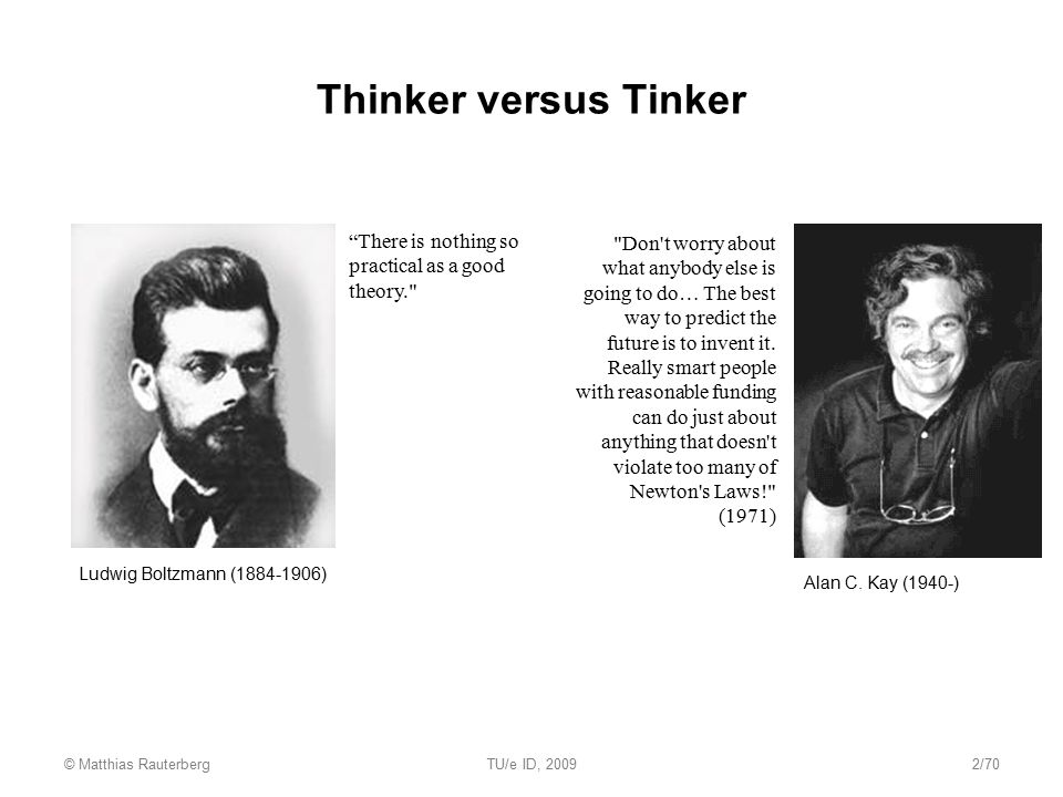 Thinker versus Tinker There is nothing so practical as a good theory.