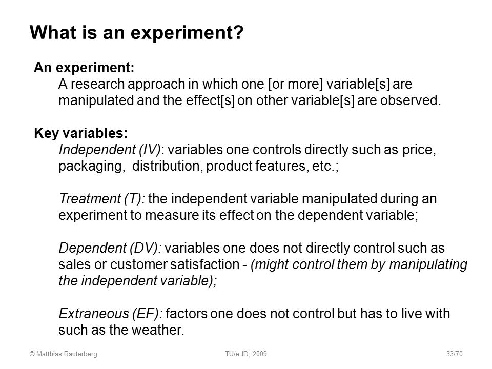What is an experiment An experiment: