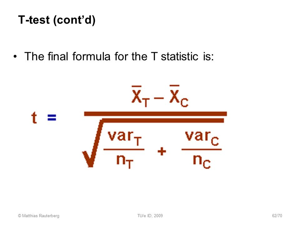 The final formula for the T statistic is: