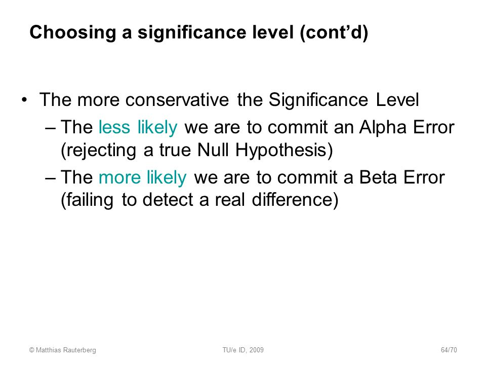 Choosing a significance level (cont'd)