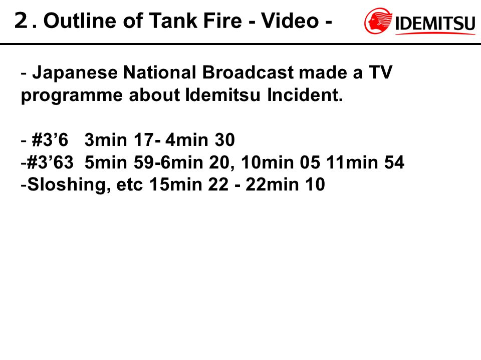 2. Outline of Tank Fire - Video -