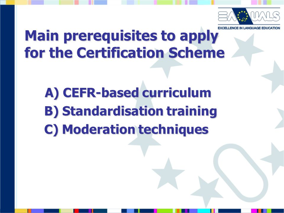 Main prerequisites to apply for the Certification Scheme